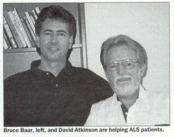 Bruce Baar and David Atkinson are helping ALS patients.