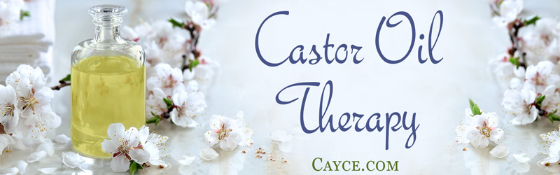 Edgar Cayce on Castor Oil - Edgar Cayce Health Care